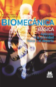Descarga gratuita de libros electrónicos para Android BIOMECANICA BASICA de PEDRO PEREZ SORIANO FB2 PDF (Spanish Edition) 9788499101804