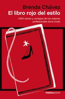 el libro rojo del estilo: 1000 claves y consejos de los mejores p rofesionales de la moda-brenda chavez-9788499423104