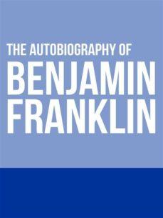 the autobiography of benjamin franklin (ebook)-9788827536704