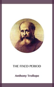the fixed period (ebook)-anthony trollope-9788828370604