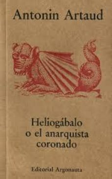 heliogabalo o el anarquista coronado-antonin artaud-9789509282704