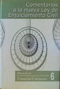 COMENTARIOS A LA NUEVA LEY DE ENJUIZAMIENTO CIVIL - VV. AA. | Triangledh.org