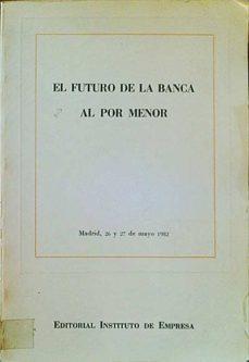 Valentifaineros20015.es El Futuro De La Banca Al Por Menor. Madrid, 26 Y 27 De Mayo 1982 Image