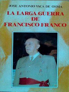 Officinefritz.it La Larga Guerra De Francisco Franco Image