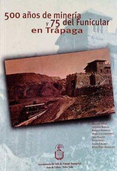 Geekmag.es 500 Años De Minería Y 75 Del Funicular En Trápaga Image