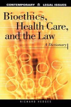 Descarga de libros electrónicos gratis para iPod BIOETHICS, HEALTH CARE AND THE LAW: A DICTIONARY de RICHARD H. HEDGES