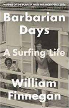 Descarga gratuita de libro de cuenta BARBARIAN DAYS: A SURFING LIFE MOBI de WILLIAM FINNEGAN (Spanish Edition) 9781472151414