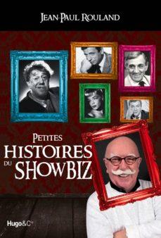petites histoires du showbiz (ebook)-jean-paul rouland-9782755614114