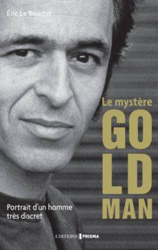 le mystère goldman - portrait d'un homme très discret (ebook)-eric le bourhis-9782810413614
