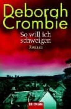 Ebook ita ipad descarga gratuita SO WILL ICH SCHWEIGEN in Spanish de DEBORAH CROMBIE CHM RTF 9783442458714