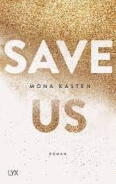 Descargar libros electrónicos en español SAVE US . ROMAN 9783736306714 (Spanish Edition) de MONA KASTEN