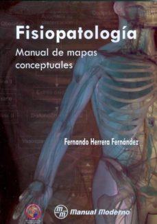 Descargador de libros de Google descarga gratuita versión completa FISIOPATOLOGIA: MANUAL DE MAPAS CONCEPTUALES