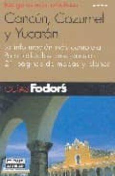 Cdaea.es Cancun, Cozumel Y Yucatan (Guias Fodor S) Image