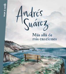Descargar Ebook gratis ita MÁS ALLÁ DE MIS CANCIONES in Spanish 9788403517714 de ANDRES SUAREZ MOBI RTF