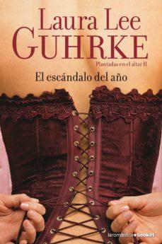 Descarga gratuita de libros en pdf para ordenador. EL ESCANDALO DEL AÑO (PLANTADAS EN EL ALTAR 2) de LAURA LEE GUHRKE iBook