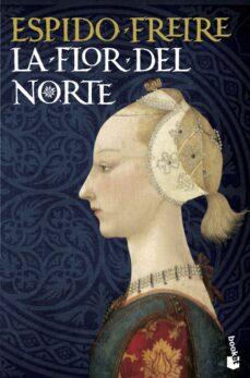 la flor del norte-espido freire-9788408110514