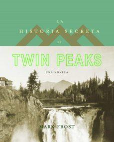 la historia secreta de twin peaks (ebook)-mark frost-9788408162414