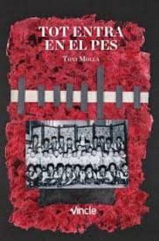 Descargar libros en djvu TOT ENTRA EN EL PES de TONI MOLLA I ORTS (Spanish Edition) FB2 MOBI PDF 9788409052714