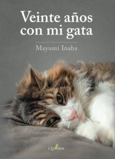 Descargar ebooks gratuitos en jar VEINTE AÑOS CON MI GATA 9788412044614 de MAYUMI INABA (Spanish Edition)