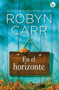 Libro gratis para descargar para ipad. EN EL HORIZONTE de ROBYN CARR in Spanish 9788413078014