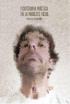 Descarga gratuita de audio de libros en línea FISIOTERAPIA PRACTICA EN LA PARALISIS FACIAL de FRANCISCO JAVIER CASTILLO MONTES