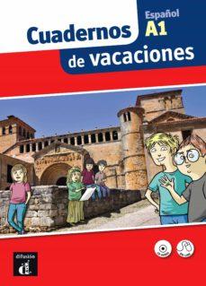 Descargas gratuitas de libros de sonido CUADERNOS DE VACACIONES A1 de  9788415620914 (Spanish Edition)