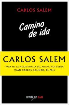 Descargar libros electrónicos gratis en pdf CAMINO DE IDA de CARLOS SALEM