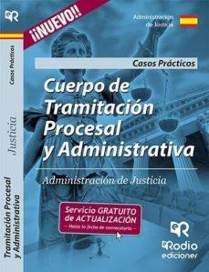Costosdelaimpunidad.mx Cuerpo De Tramitacion Procesal Y Administrativa De La Administracion De Justicia. Casos Practicos Image