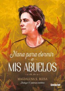 Descargar libros gratis para iphone 4 NANA PARA DORMIR A MIS ABUELOS de MAGDALENA SANCHEZ BLESA CHM FB2 RTF 9788416517114 in Spanish