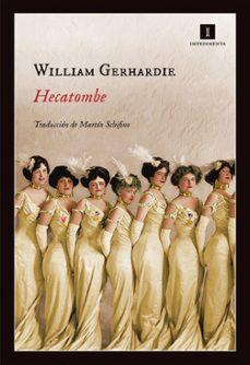 Descargar libro de ensayos en inglés pdf HECATOMBE en español de WILLIAM GERHARDIE 9788416542314