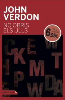 Libros gratis para descargar a ipod touch NO OBRIS ELS ULLS 9788416600014 de JOHN VERDON