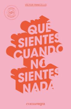 Descargas de libros electrónicos más vendidas gratis QUE SIENTES CUANDO NO SIENTES NADA (Spanish Edition) ePub RTF MOBI de VICTOR PANICELLO 9788416605514