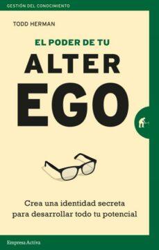 Chapultepecuno.mx El Poder De Tu Alter Ego: Crea Una Identidad Secreta Para Desarrollar Todo Tu Potencial Image