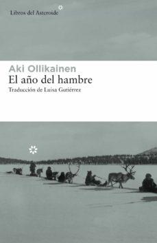 Descargar libros de kindle gratis para android EL AÑO DEL HAMBRE de AKI OLLIKAINEN (Literatura española)