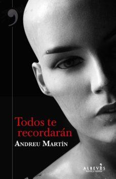 Descarga de libros pdf de google TODOS TE RECORDARÁN de ANDREU MARTIN