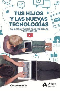 tus hijos y las nuevas tecnologias (ebook)-óscar gonzález vázquez-9788417208714