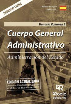 administracion del estado: cuerpo general administrativo. ingreso libre. temario (vol. 2)-9788417287214