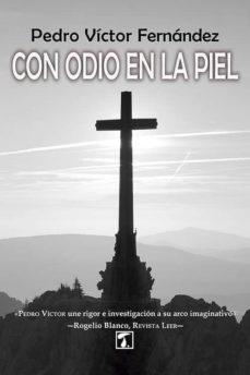 Ebook pdf descarga gratuita CON ODIO EN LA PIEL de PEDRO VICTOR FERNANDEZ