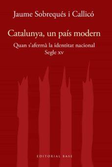 Libro descargable ebook gratis CATALUNYA I MODERNITAT. SEGLE XV. QUAN S AFERMA LA IDENTITAT MODE RNA en español 9788417759414 de JAUMES SOBREQUES I CALLICO PDB FB2