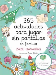 Descargar 365 ACTIVIDADES PARA JUGAR SIN PANTALLAS EN FAMILIA gratis pdf - leer online