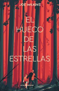 Descargar gratis ebook para pc EL HUECO DE LAS ESTRELLAS PDF MOBI 9788417800314 (Literatura española) de JOE WILKINS