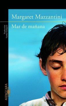 Descarga gratuita de audiolibros en mp3 MAR DE MAÑANA PDF DJVU 9788420414614 (Spanish Edition) de MARGARET MAZZANTINI