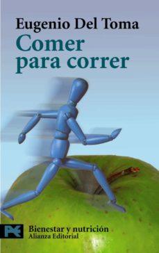 Descargar libros en pdf desde google books COMER PARA CORRER: UNA DIETA PARA EL DEPORTE 9788420656014 en español CHM DJVU