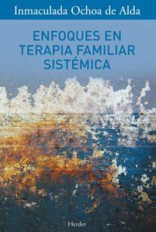 enfoques en terapia familiar sistemica-inmaculada ochoa de alda-9788425418914
