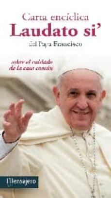 Descargar CARTA ENCICLICA LAUDATO SI: SOBRE EL CUIDADO DE LA CASA COMUN gratis pdf - leer online