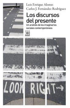 los discursos del presente (ebook)-luis enrique alonso-carlos j. fernandez rodriguez-9788432316814