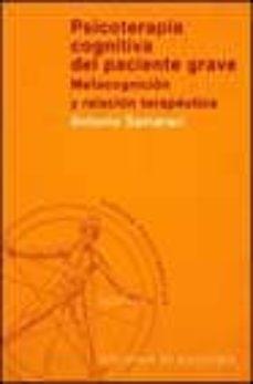 psicoterapia cognitiva del paciente grave: metacognicion y relaci on terapeutica-antonio semerari-9788433017314
