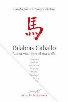 palabras caballo-juan miguel fernandez-balboa-9788433026514
