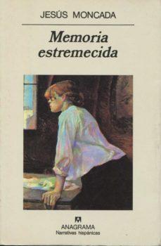 memoria estremecida-jesus moncada estruga-9788433924414