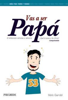 Libro gratis para descargar VAS A SER PAPA: EL EMBARAZO SEMANA A SEMANA